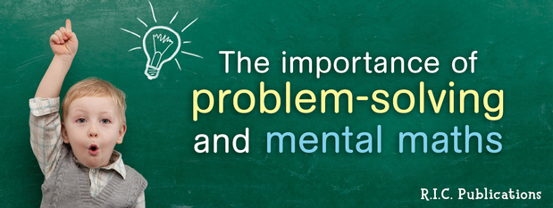 The importance of problem-solving and mental maths